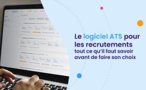 Le logiciel ATS pour la gestion des recrutements