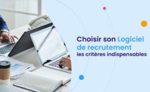 Choisir son logiciel de recrutement
