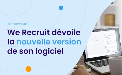 Nouvelle version du logiciel de recrutement We Recruit